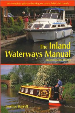 Inland Waterways Manual: The Complete Guide to Boating on Rivers, Lakes and Canals