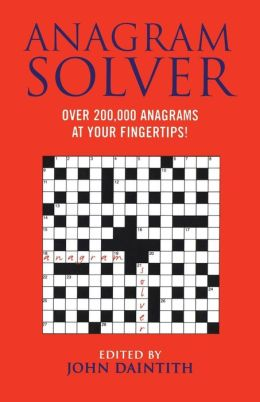 Anagram Solver: Over 200,000 Anagrams at Your Fingertips