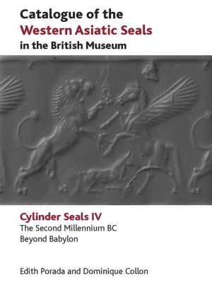 Catalogue of the Western Asiatic Seals in the British Museum: The Second Millennium BC. Beyond Babylon