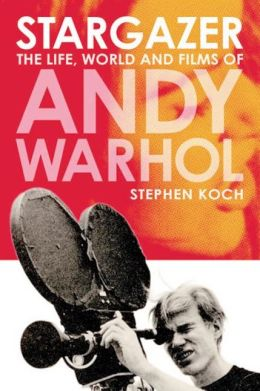 Stargazer: The Life, World and Films of Andy Warhol
