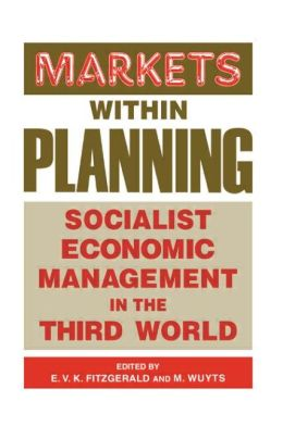 Markets within Planning: Socialist Economic Management in the Third World