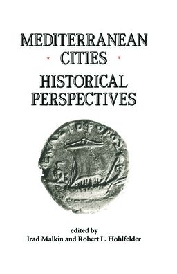 Mediterranean Cities; Historical Perspectives