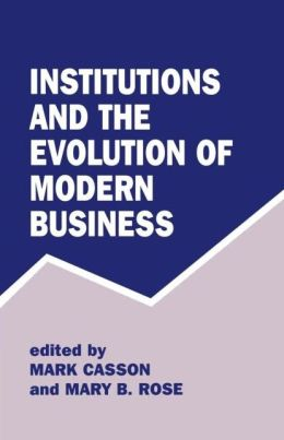 Institutions and the Evolution of Modern Business