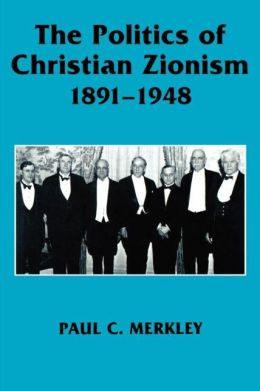 The Politics of Christian Zionism 1891-1948