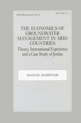 The Economics of Groundwater Management in Arid Countries