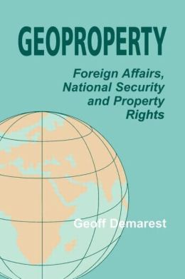 Geoproperty: Foreign Affairs, National Security and Property Rights