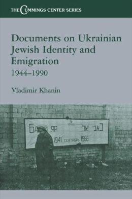 Documents on Ukrainian-Jewish Identity and Emigration, 1944-1990