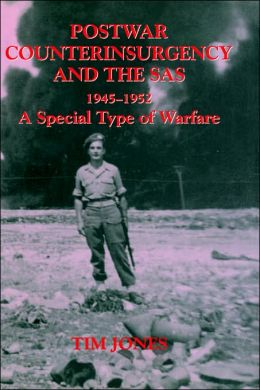 Post-war Counterinsurgency and the SAS, 1945-1952: A Special Type of Warfare