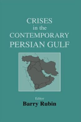 Crises in the Contemporary Persian Gulf
