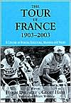 The Tour de France, 1903-2003 (Sport in the Global Society Series) : A Century of Sporting Structures, Meanings and Values