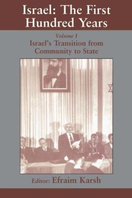 Israel: the First Hundred Years: Volume I: Israel's Transition from Community to State