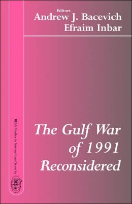 The Gulf War of 1991 Reconsidered