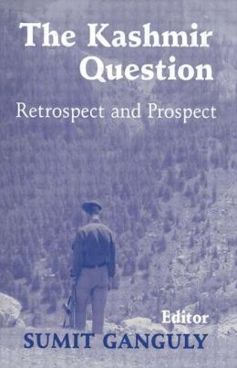 The Kashmir Question: Retrospect and Prospect