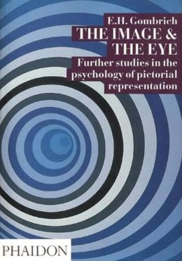 The Image and the Eye: Further Studies in the Psychology of Pictorial ...