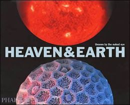 Heaven & Earth: Unseen By The Naked Eye