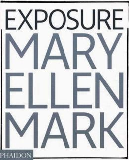 Mary Ellen Mark: Exposure