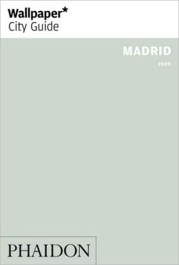Wallpaper City Guide: Madrid 2009