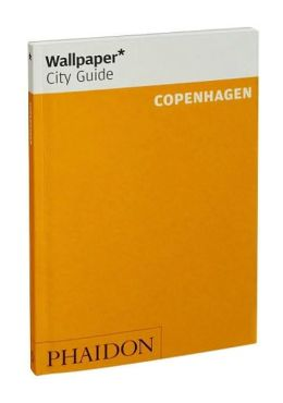 Wallpaper* City Guide Copenhagen Update (Wallpaper* City Guides) Editors of Wallpaper Magazine