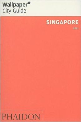 Wallpaper* City Guide: Singapore 2011