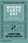 Book Cover Image. Title: Where Chefs Eat:  A Guide to Chefs' Favourite Restaurants, Author: Joe Warwick