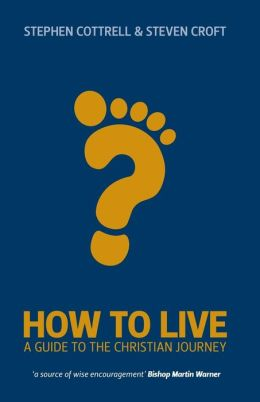 How to Live: A Guide to the Journey of Faith