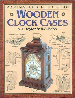 Making and Repairing Wooden Clock Cases