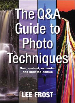 The Q&A Guide to Photo Techniques