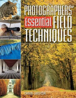 Photographers' Guide To Essential Field Techniques