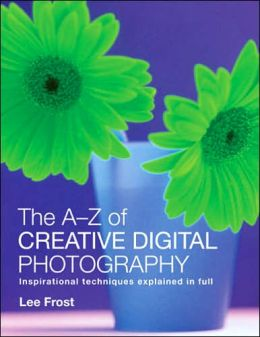 The A-Z Creative Digital Photography
