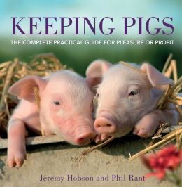 Keeping Pigs: How to get the most from your pigs