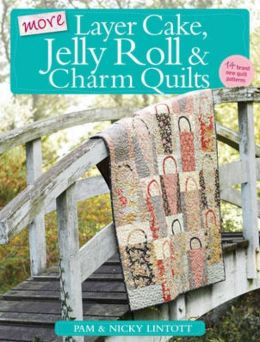 http://www.barnesandnoble.com/w/more-layer-cake-jelly-roll-and-charm-quilts-pam-lintott/1101122692?ean=9780715338988&x=02201007
