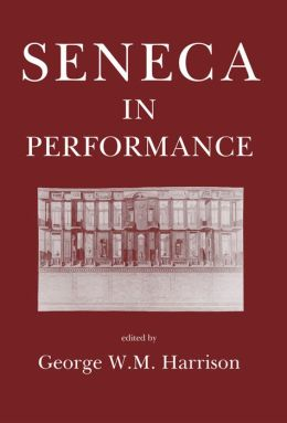 Seneca in Performance