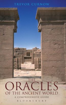 The Oracles of the Ancient World: A Complete Guide