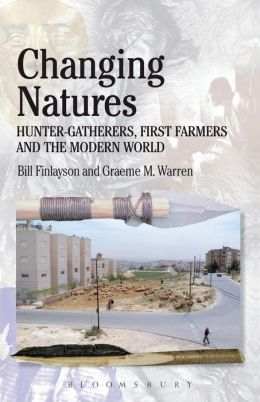 Changing Natures: Hunter-gatherers, First Famers and the Modern World