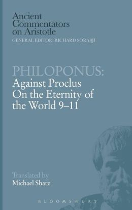 Philoponus: Against Proclus On the Eternity of the World 9-11