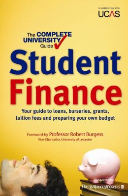 The Complete University Guide: Student Finance: In association with UCAS