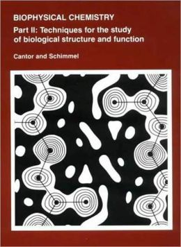 Biophysical Chemistry: Techniques for the Study of Biological Structure and Function