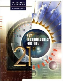 Key Technologies for the 21st Century: Scientific American: A Special Issue