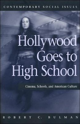 Hollywood Goes To High School: Cinema, Schools, and American Culture