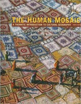 Human Mosaic: A Thematic Introduction to Cultural Geography