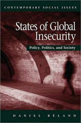 States of Global Insecurity: Policy, Politics, and Society