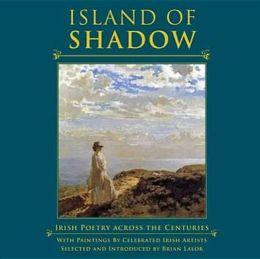 Island of Shadow: Irish Poetry Across the Centuries