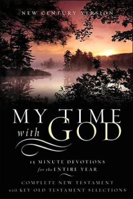 My Time with God: 15 Minute Devotions for the Entire Year