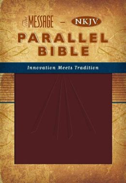 The Message NKJV Parallel Bible