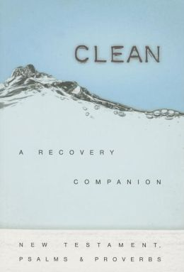 NCV Clean, A Recovery Companion: New Testament with Psalms and Proverbs