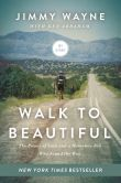 Book Cover Image. Title: Walk to Beautiful:  The Power of Love and a Homeless Kid Who Found the Way, Author: Jimmy Wayne