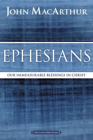 Ephesians: Our Immeasurable Blessings in Christ