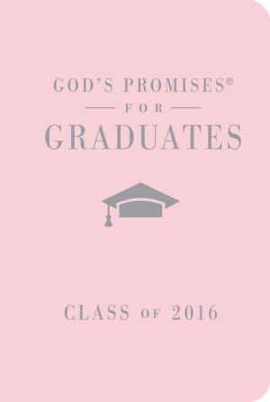 God's Promises for Graduates: Class of 2016 - Pink: New King James Version