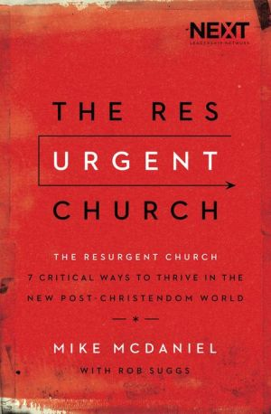 The Resurgent Church: 8 Critical Ways to Thrive in the New Post-Christendom World