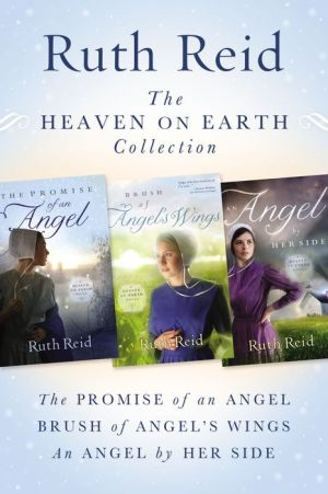 The Heaven on Earth Collection: The Promise of An Angel, Brush of Angel's Wings, An Angel by Her Side